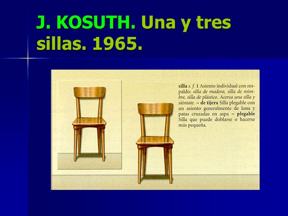 J. KOSUTH. Una y tres sillas. 1965.
