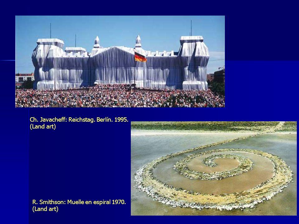 Ch. Javacheff: Reichstag. Berlín. 1995. (Land art) R. Smithson: Muelle en espiral 1970. (Land art)