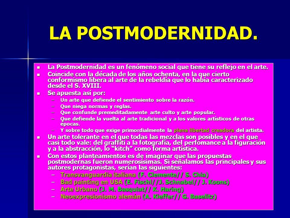 LA POSTMODERNIDAD. La Postmodernidad es un fenómeno social que tiene su reflejo en el arte. La Postmodernidad es un fenómeno social que tiene su refle