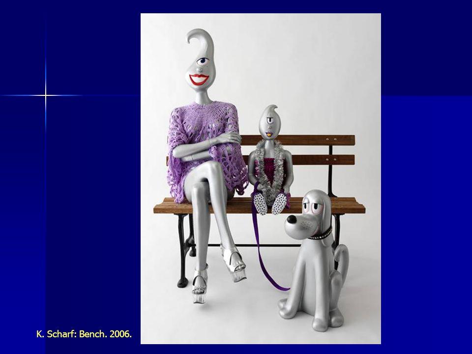 K. Scharf: Bench. 2006.