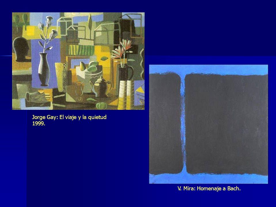 Jorge Gay: El viaje y la quietud 1999. V. Mira: Homenaje a Bach.
