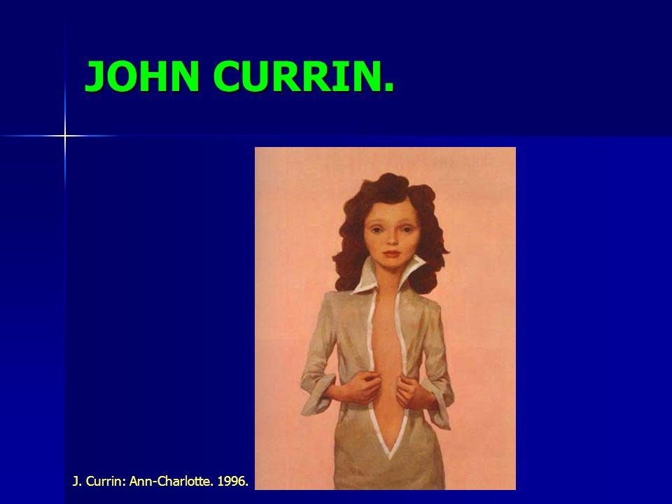 JOHN CURRIN. J. Currin: Ann-Charlotte. 1996.