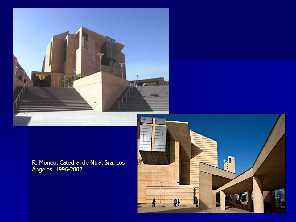 R. Moneo. Catedral de Ntra. Sra. Los Ángeles. 1996-2002