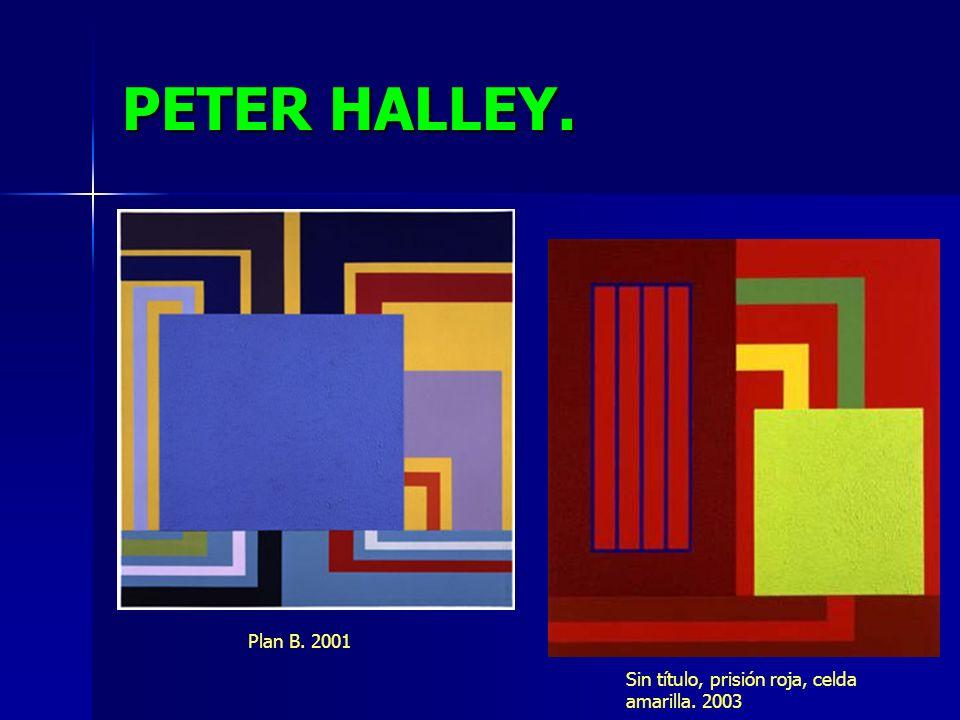 PETER HALLEY. Plan B. 2001 Sin título, prisión roja, celda amarilla. 2003