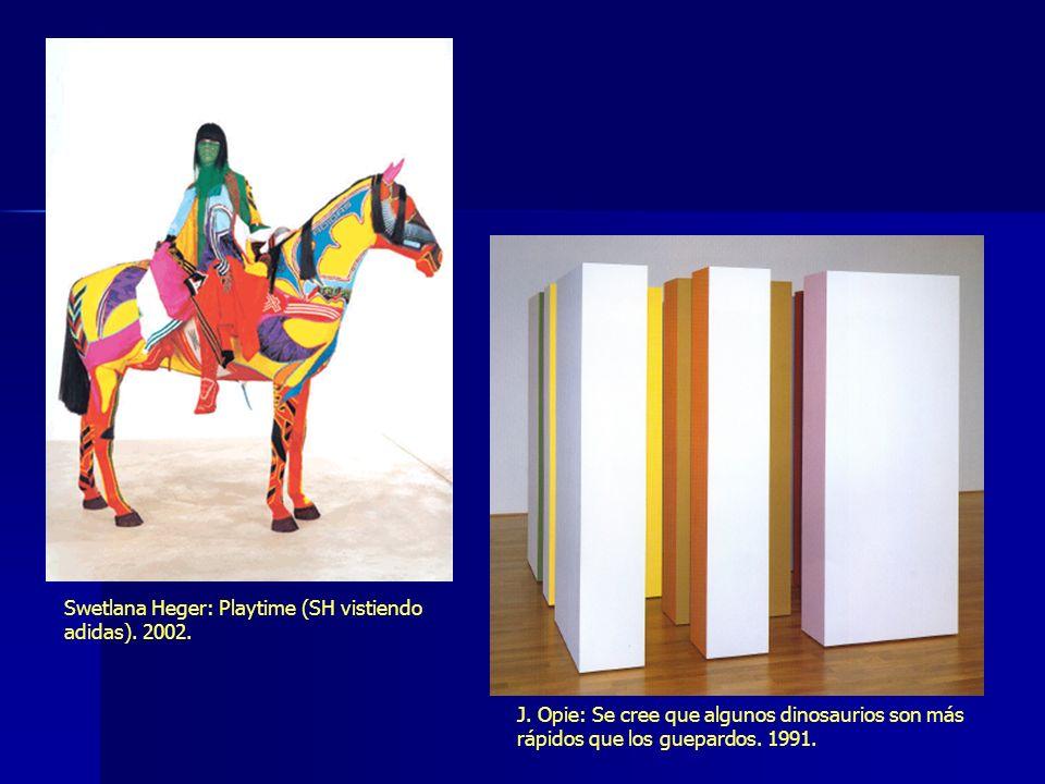 Swetlana Heger: Playtime (SH vistiendo adidas). 2002. J. Opie: Se cree que algunos dinosaurios son más rápidos que los guepardos. 1991.