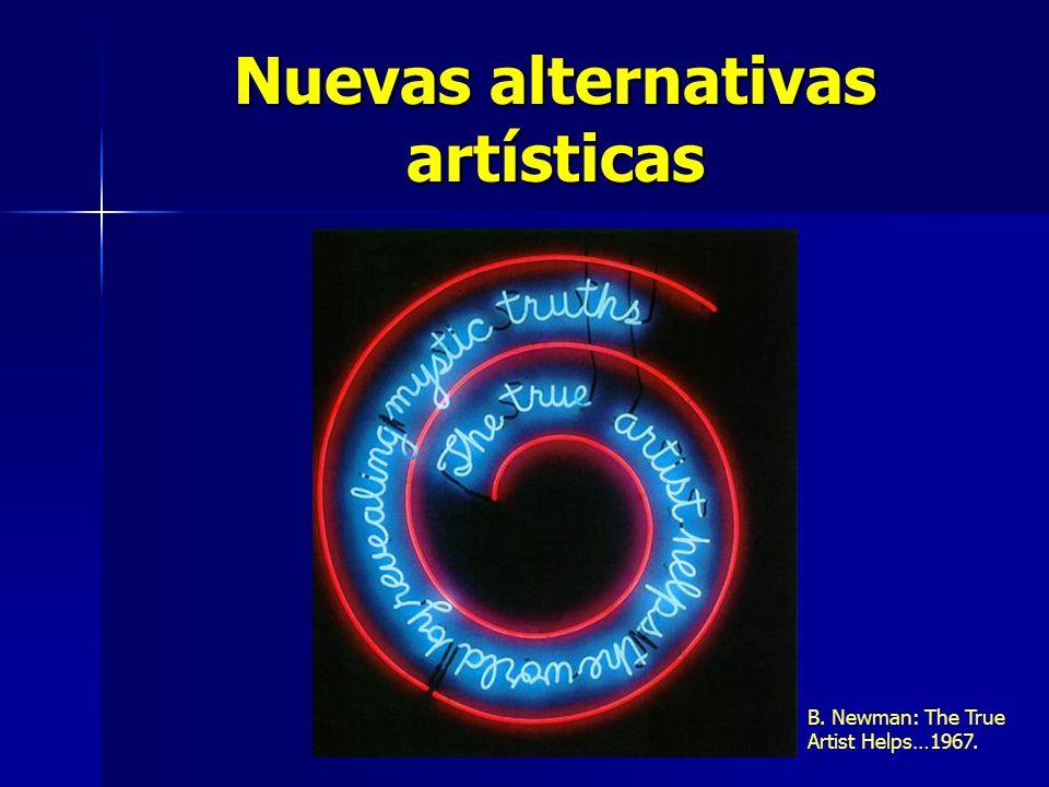 Nuevas alternativas artísticas B. Newman: The True Artist Helps…1967.