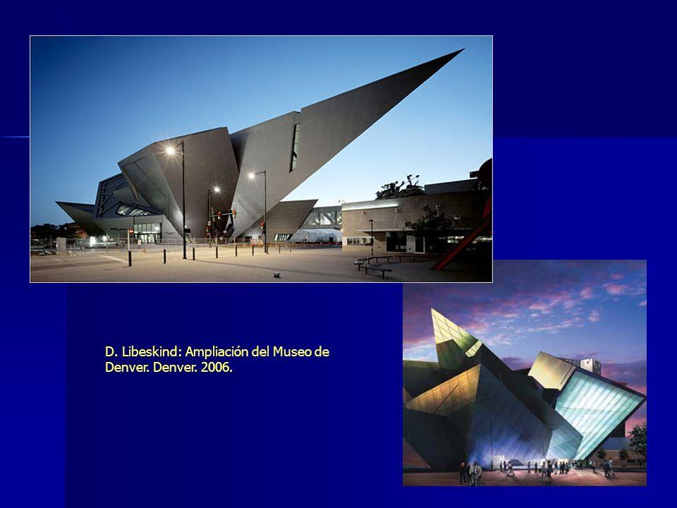 D. Libeskind: Ampliación del Museo de Denver. Denver. 2006.