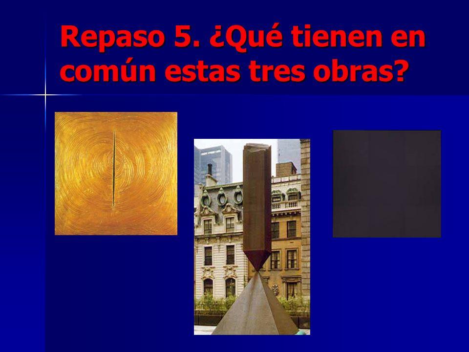 Repaso 5. ¿Qué tienen en común estas tres obras?