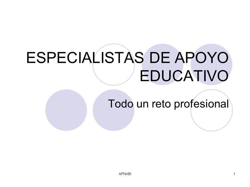 APNABI1 ESPECIALISTAS DE APOYO EDUCATIVO Todo un reto profesional