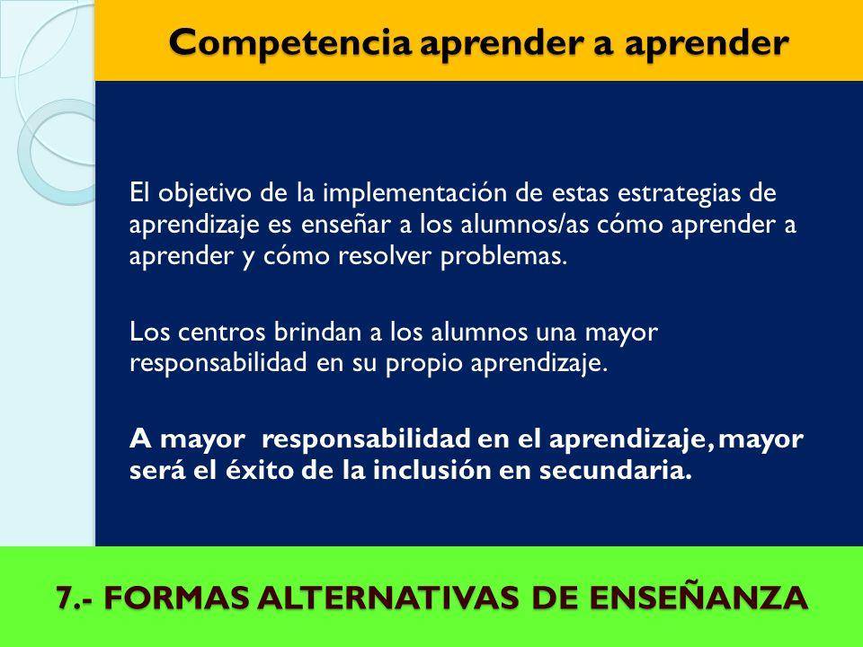 6.- SISTEMA DE AULAS DE REFERENCIA La organización de los grupos cambia drásticamente: los alumnos/as permanecen en un área común consistente en dos o