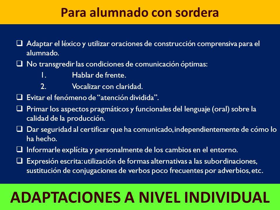 ADAPTACIONES A NIVEL DE AULA Facilitar la presentación de las actividades del aula en cualquiera de las dos lenguas según la organización de la tutorí