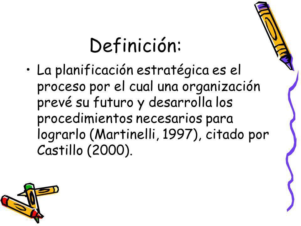 Definición: La planificación estratégica es el proceso por el cual una organización prevé su futuro y desarrolla los procedimientos necesarios para lograrlo (Martinelli, 1997), citado por Castillo (2000).