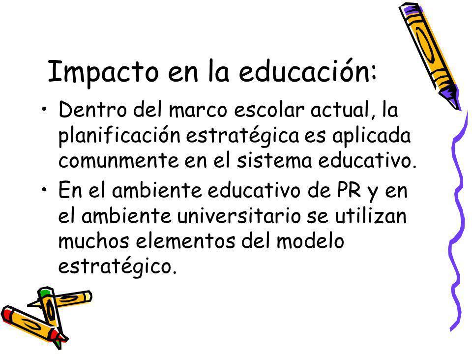 Impacto en la educación: Dentro del marco escolar actual, la planificación estratégica es aplicada comunmente en el sistema educativo.