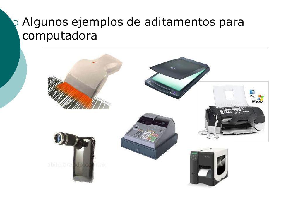 Algunos ejemplos de aditamentos para computadora