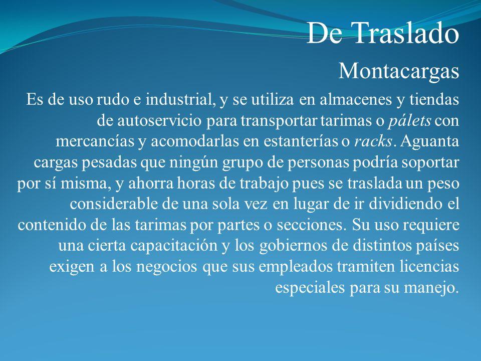 De Traslado Montacargas Es de uso rudo e industrial, y se utiliza en almacenes y tiendas de autoservicio para transportar tarimas o pálets con mercanc