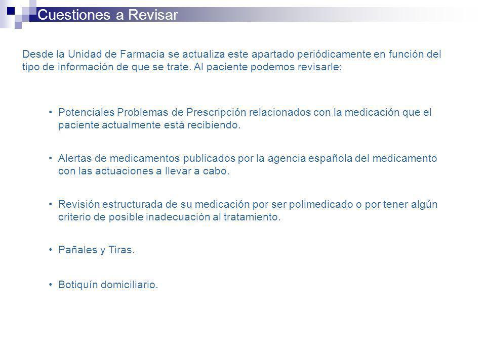Cuestiones a Revisar Desde la Unidad de Farmacia se actualiza este apartado periódicamente en función del tipo de información de que se trate. Al paci