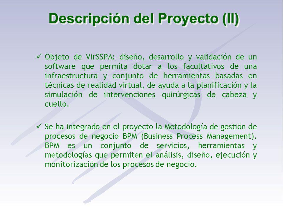 Descripción del Proyecto (II) Objeto de VirSSPA: diseño, desarrollo y validación de un software que permita dotar a los facultativos de una infraestru
