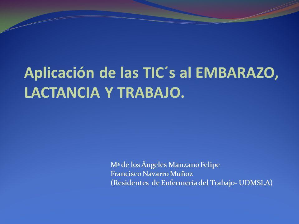 Aplicación de las TIC´s al EMBARAZO, LACTANCIA Y TRABAJO.