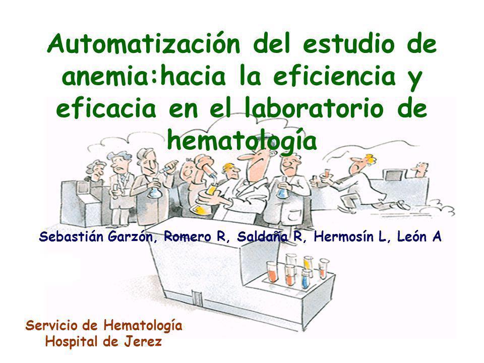 Automatización del estudio de anemia:hacia la eficiencia y eficacia en el laboratorio de hematología Servicio de Hematología Hospital de Jerez Sebasti