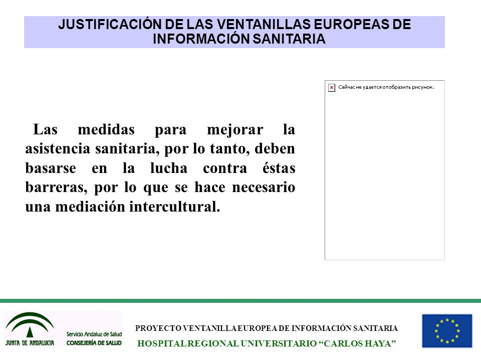 PROYECTO VENTANILLA EUROPEA DE INFORMACIÓN SANITARIA HOSPITAL REGIONAL UNIVERSITARIO CARLOS HAYA Las medidas para mejorar la asistencia sanitaria, por