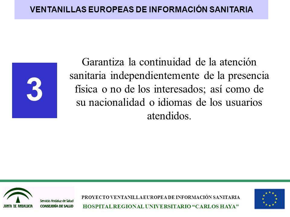 PROYECTO VENTANILLA EUROPEA DE INFORMACIÓN SANITARIA HOSPITAL REGIONAL UNIVERSITARIO CARLOS HAYA Garantiza la continuidad de la atención sanitaria ind