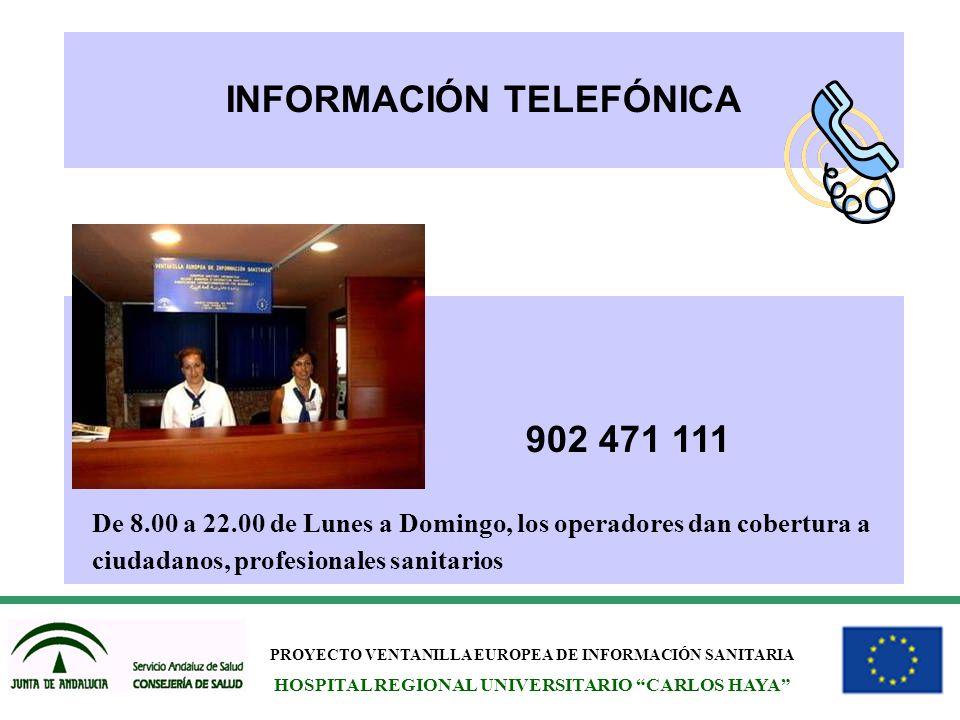 PROYECTO VENTANILLA EUROPEA DE INFORMACIÓN SANITARIA HOSPITAL REGIONAL UNIVERSITARIO CARLOS HAYA INFORMACIÓN TELEFÓNICA 902 471 111 De 8.00 a 22.00 de