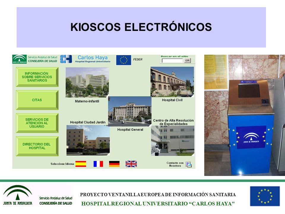 PROYECTO VENTANILLA EUROPEA DE INFORMACIÓN SANITARIA HOSPITAL REGIONAL UNIVERSITARIO CARLOS HAYA KIOSCOS ELECTRÓNICOS