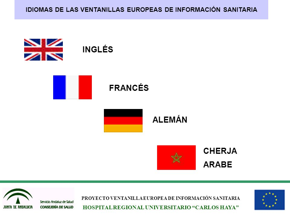 PROYECTO VENTANILLA EUROPEA DE INFORMACIÓN SANITARIA HOSPITAL REGIONAL UNIVERSITARIO CARLOS HAYA INGLÉS IDIOMAS DE LAS VENTANILLAS EUROPEAS DE INFORMA