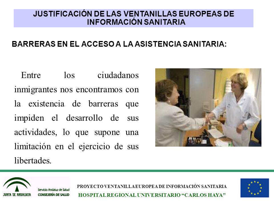 PROYECTO VENTANILLA EUROPEA DE INFORMACIÓN SANITARIA HOSPITAL REGIONAL UNIVERSITARIO CARLOS HAYA Entre los ciudadanos inmigrantes nos encontramos con