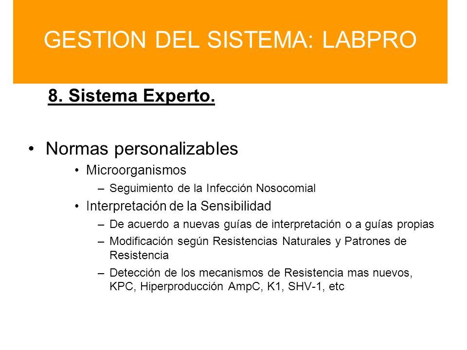 8. Sistema Experto. Normas personalizables Microorganismos –Seguimiento de la Infección Nosocomial Interpretación de la Sensibilidad –De acuerdo a nue