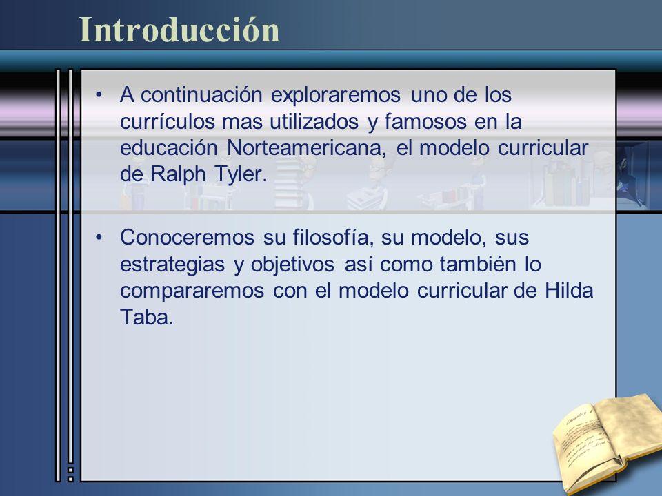 Introducción A continuación exploraremos uno de los currículos mas utilizados y famosos en la educación Norteamericana, el modelo curricular de Ralph