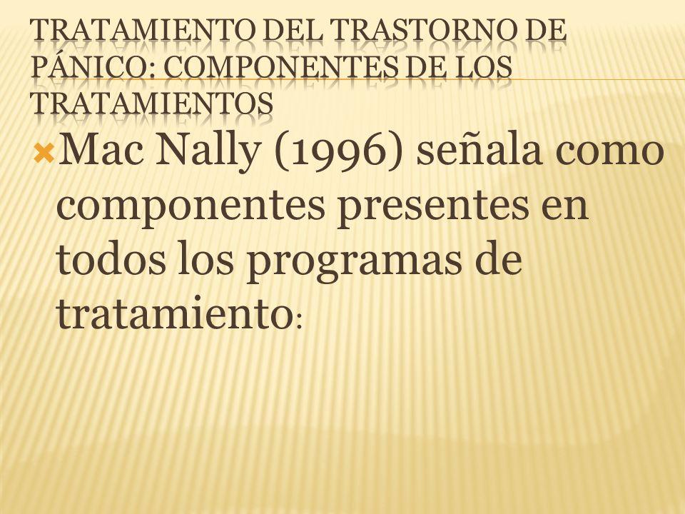 Mac Nally (1996) señala como componentes presentes en todos los programas de tratamiento :