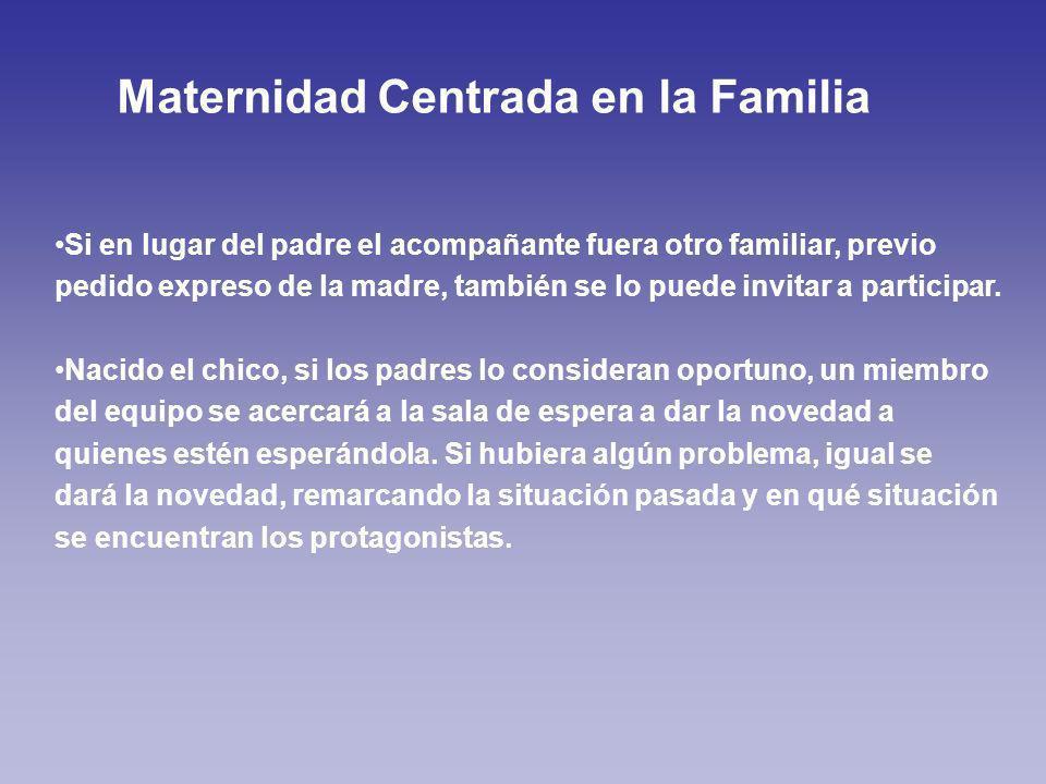Si en lugar del padre el acompañante fuera otro familiar, previo pedido expreso de la madre, también se lo puede invitar a participar.