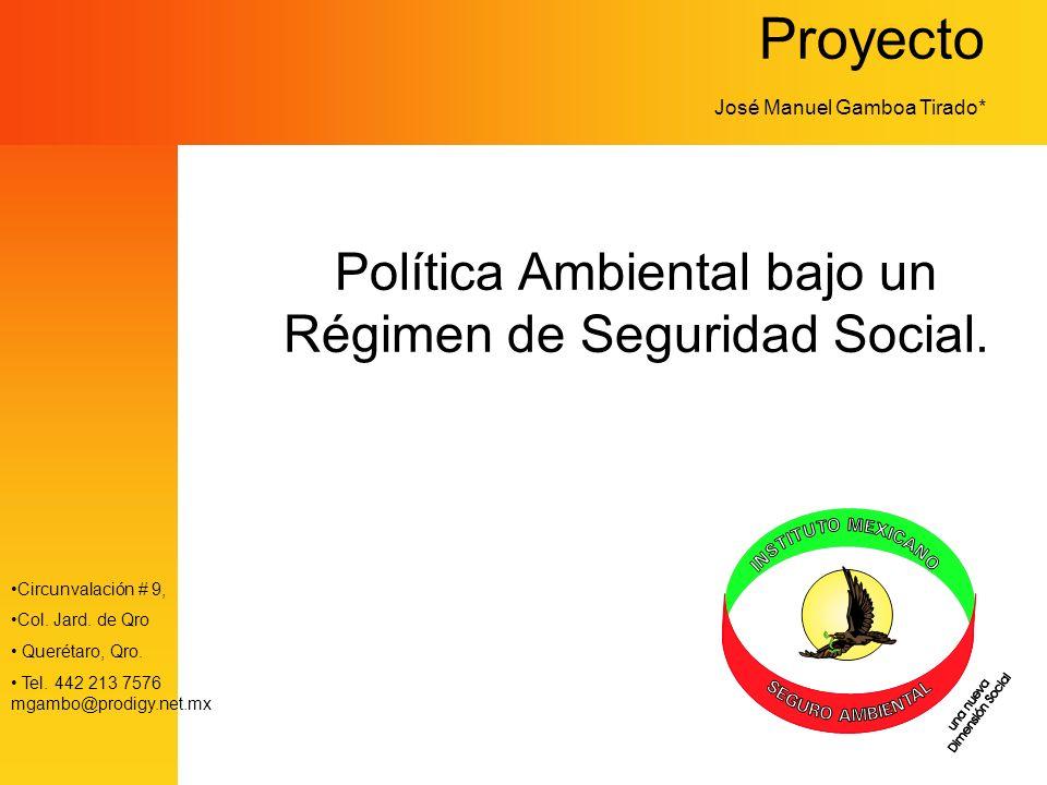 Proyecto Política Ambiental bajo un Régimen de Seguridad Social.
