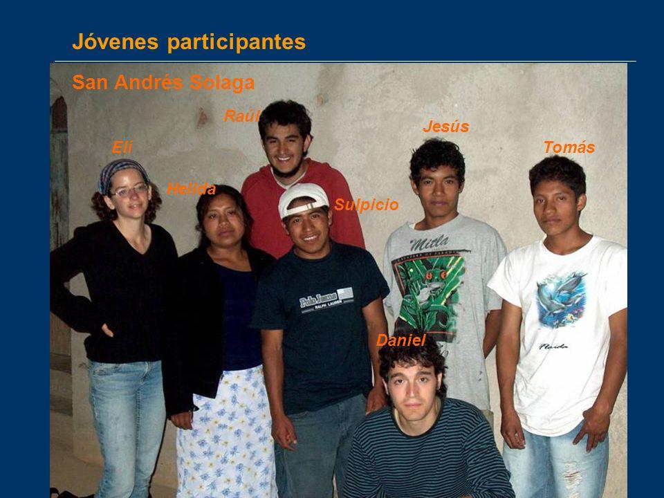 Jóvenes participantes Daniel Sulpicio Helida Raúl Jesús Elí Tomás San Andrés Solaga
