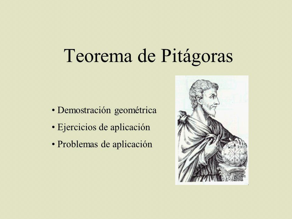Teorema de Pitágoras Demostración geométrica Ejercicios de aplicación Problemas de aplicación