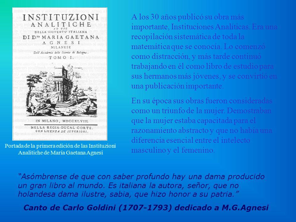 María Gaetana Agnesi Nació en Milán en un tiempo en que se aceptaba en Italia que las mujeres recibieran educación, al contrario que en otros países e