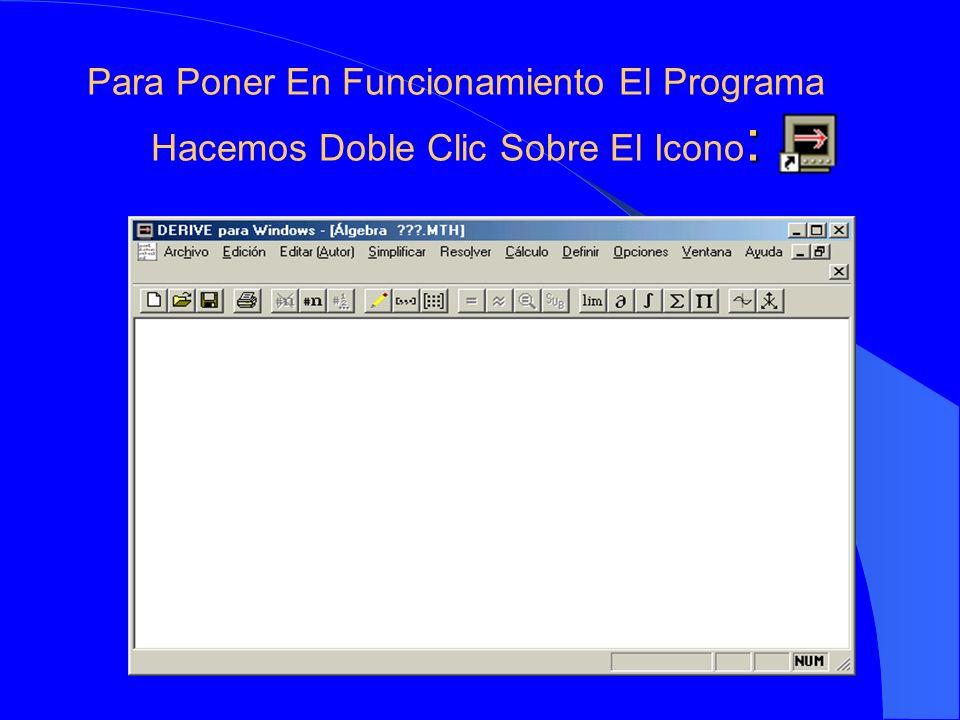 : Para Poner En Funcionamiento El Programa Hacemos Doble Clic Sobre El Icono :