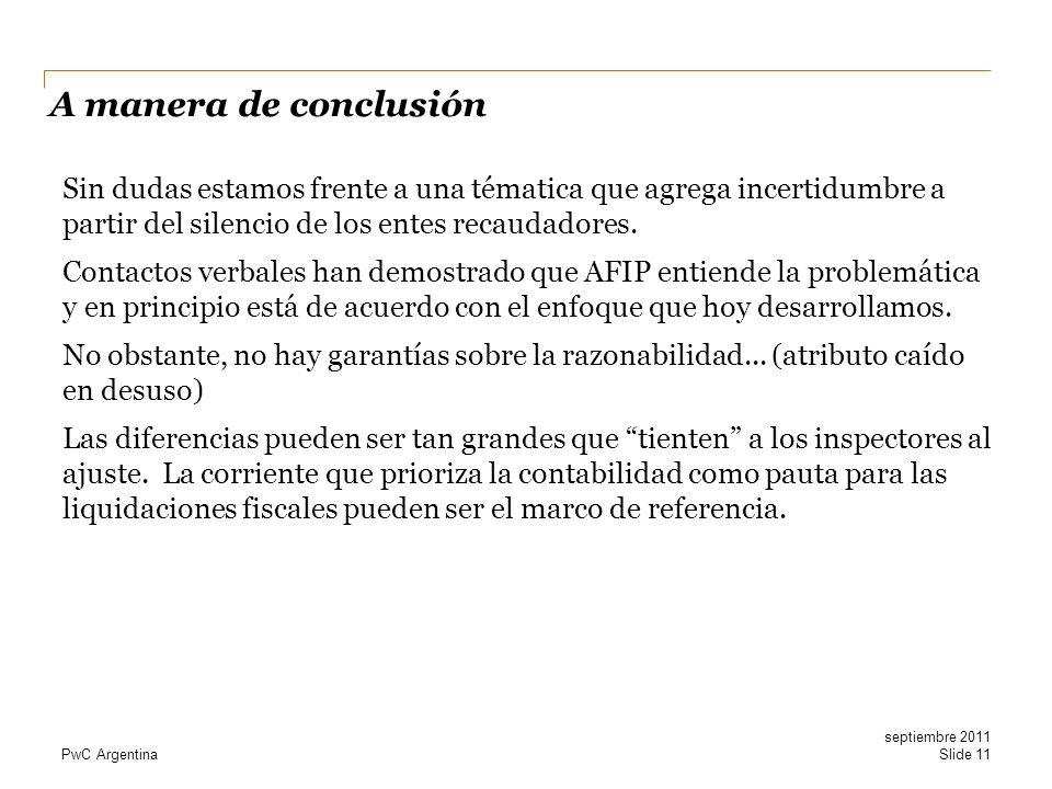 PwC Argentina Sin dudas estamos frente a una tématica que agrega incertidumbre a partir del silencio de los entes recaudadores. Contactos verbales han