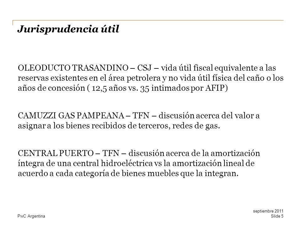 PwC Argentina Jurisprudencia útil OLEODUCTO TRASANDINO – CSJ – vida útil fiscal equivalente a las reservas existentes en el área petrolera y no vida ú