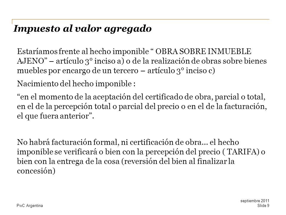 PwC Argentina Estaríamos frente al hecho imponible OBRA SOBRE INMUEBLE AJENO – artículo 3° inciso a) o de la realización de obras sobre bienes muebles
