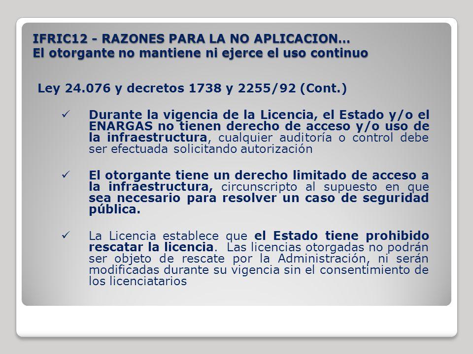 Ley 24.076 y decretos 1738 y 2255/92 (Cont.) Durante la vigencia de la Licencia, el Estado y/o el ENARGAS no tienen derecho de acceso y/o uso de la in