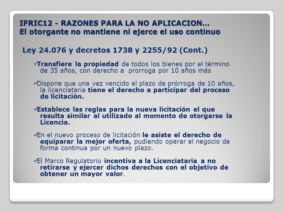 Ley 24.076 y decretos 1738 y 2255/92 (Cont.) Transfiere la propiedad de todos los bienes por el término de 35 años, con derecho a prorroga por 10 años
