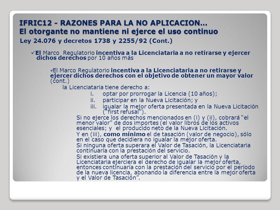 Ley 24.076 y decretos 1738 y 2255/92 (Cont.) El Marco Regulatorio incentiva a la Licenciataria a no retirarse y ejercer dichos derechos por 10 años má