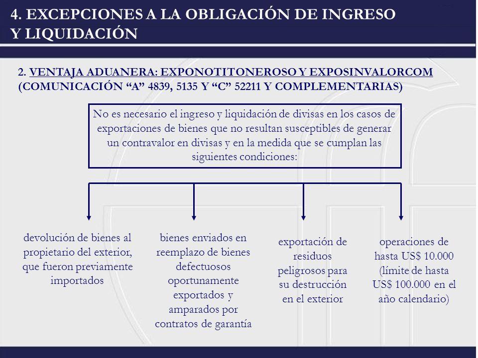 4. EXCEPCIONES A LA OBLIGACIÓN DE INGRESO Y LIQUIDACIÓN 2. VENTAJA ADUANERA: EXPONOTITONEROSO Y EXPOSINVALORCOM (COMUNICACIÓN A 4839, 5135 Y C 52211 Y