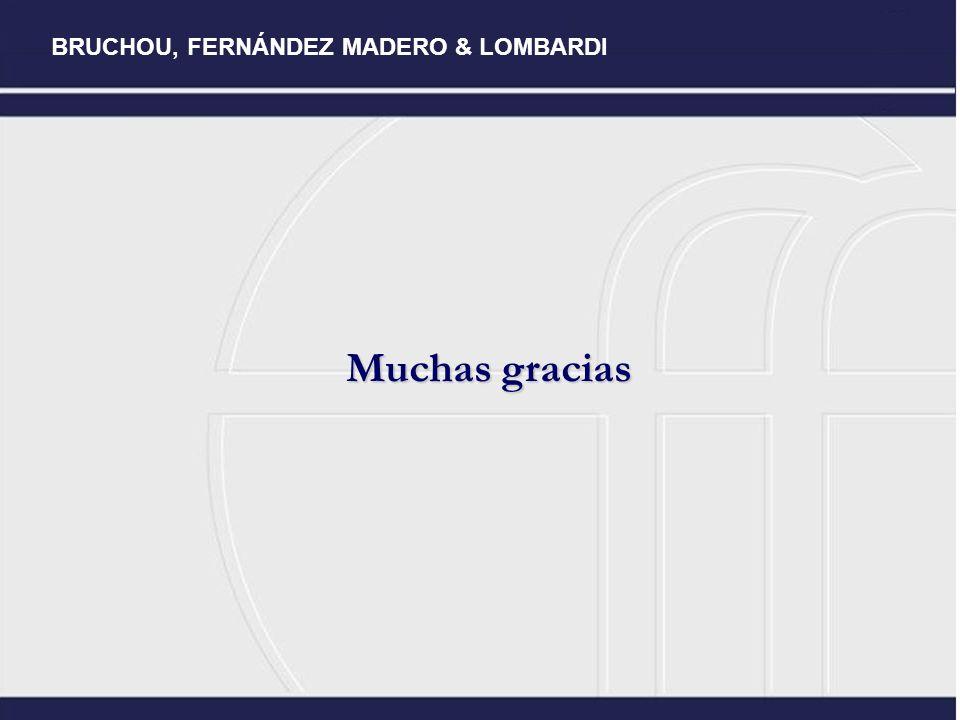 Muchas gracias BRUCHOU, FERNÁNDEZ MADERO & LOMBARDI