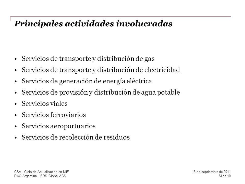 PwC Argentina - IFRS Global ACS Principales actividades involucradas Servicios de transporte y distribución de gas Servicios de transporte y distribuc