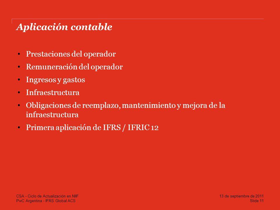 PwC Argentina - IFRS Global ACS Aplicación contable Prestaciones del operador Remuneración del operador Ingresos y gastos Infraestructura Obligaciones