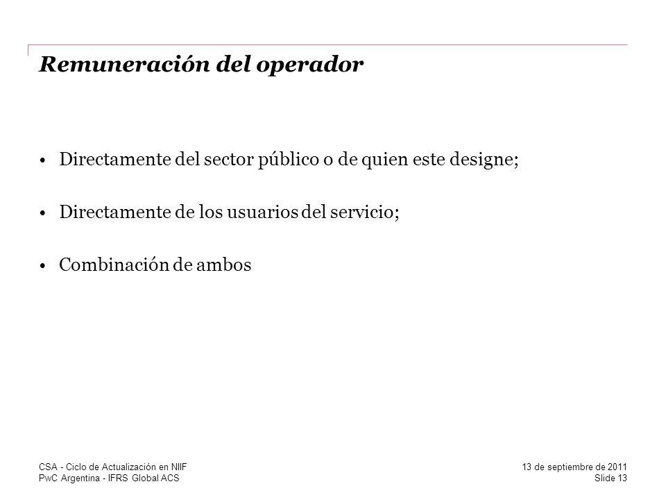 PwC Argentina - IFRS Global ACS Remuneración del operador Directamente del sector público o de quien este designe; Directamente de los usuarios del se