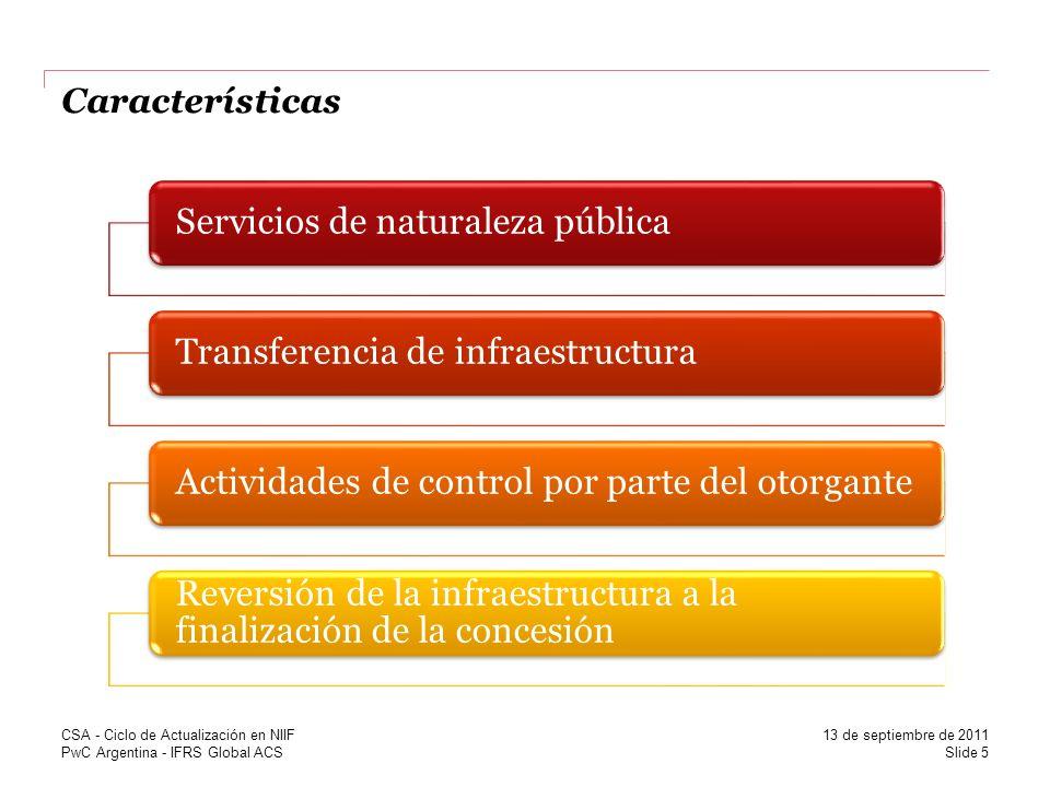 PwC Argentina - IFRS Global ACS Características Servicios de naturaleza públicaTransferencia de infraestructuraActividades de control por parte del ot